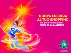 Nuova energia al tuo shopping - Offerte fino al 14 maggio al Centro Commerciale Auchan di Porto Sant'Elpidio